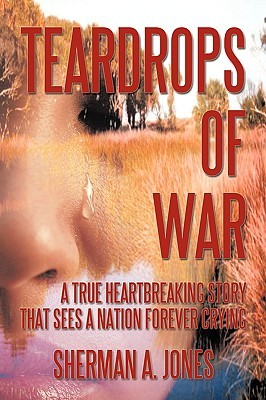 Teardrops of War: A True Heartbreaking Story That Sees a Nation Forever Crying