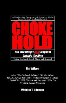 Chokehold: Pro Wrestling's Real Mayhem Outside the Ring