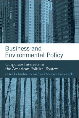 Business and Environmental Policy by Michael E. Kraft