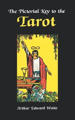 The Pictorial Key to the Tarot by Arthur Edward Waite