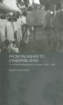 From Falashas to Ethiopian Jews: The External Influences for Change C. 1860-1960