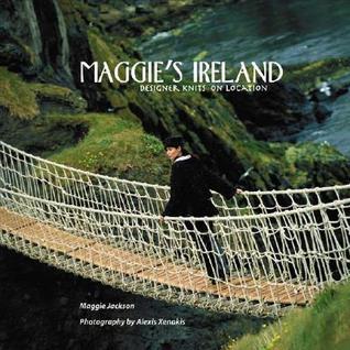 Free download Maggie's Ireland: Designer Knits on Location PDF