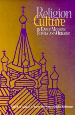 Religion and Culture in Early Modern Russia and Ukraine