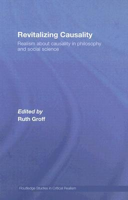 Revitalizing Causality: Realism about Causality in Philosophy and Social Science