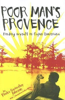 Poor Man's Provence: Finding Myself in Cajun Louis...