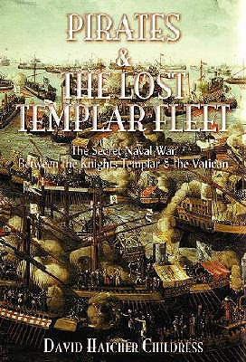 pirates-the-lost-templar-fleet-the-secret-naval-war-between-the-knights-templar-and-the-vatican-the-secret-naval-war-between-the-knights-templars-and-the-vatican