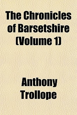 The Chronicles of Barsetshire (Volume 1)