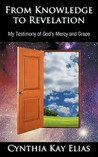From Knowledge to Revelation: My Testimony of God's Mercy and Grace