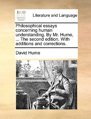 Philosophical Essays Concerning Human Understanding with Additions and Corrections