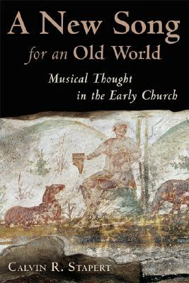 a-new-song-for-an-old-world-musical-thought-in-the-early-church