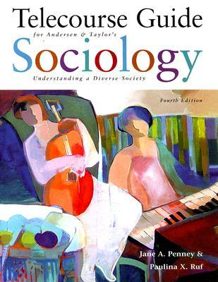 Telecourse Guide for Andersen and Taylor's Sociology: Understanding a Diverse Society: To Accompany Exploring Society: Introduction to Sociology Second Edition