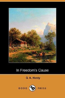 In Freedom's Cause (Dodo Press)