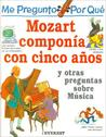 Por Que Mozart Componia Con Cinco Anos? / I Wonder Why Flutes have Holes and Other Questions About Music (Mi Primera Enciclopedia / My First Encyclopedia)