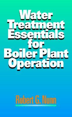 Water treatment essentials for boiler plant operation by robert g nunn water treatment essentials for boiler plant operation fandeluxe Images