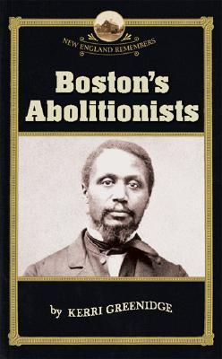 Boston's Abolitionists