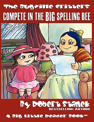 The Bugville Critters Compete in the Big Spelling Bee