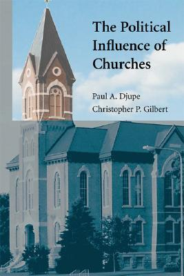 The Political Influence of Churches by Paul A. Djupe