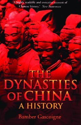 The Dynasties of China by Bamber Gascoigne