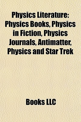 Physics Literature: Physics Books, Physics in Fiction, Physics Journals, Antimatter, Physics and Star Trek