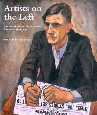 Artists on the Left: American Artists and the Communist Movement, 1926–1956