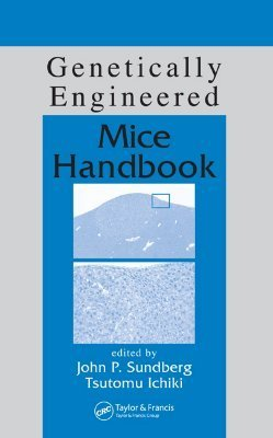 Genetically Engineered Mice Handbook [With Full Color Images]