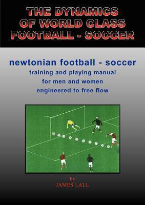 The Dynamics of World Class Football - Soccer