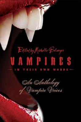 Vampires in Their Own Words by Michelle Belanger