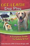 Off-Leash Dog Play: A Complete Guide to Safety and Fun