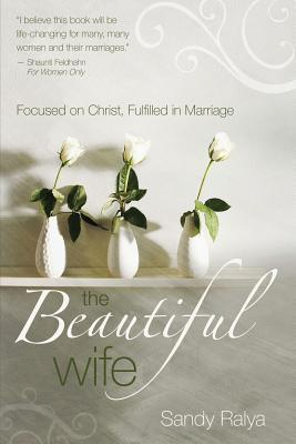 the-beautiful-wife-focused-on-christ-fulfilled-in-marriage