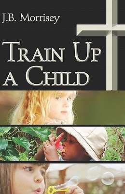Train Up a Child