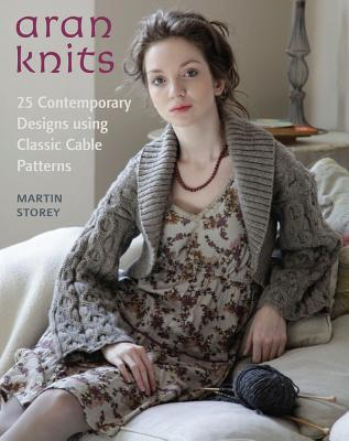 Aran Knits 23 Contemporary Designs Using Classic Cable Patterns By