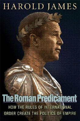 The Roman Predicament by Harold James