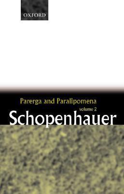 Parerga and Paralipomena: Short Philosophical Essays, Vol. 2