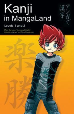 Kanji in mangaland: volume 1: basic kanji course through manga by Marc Bernabé