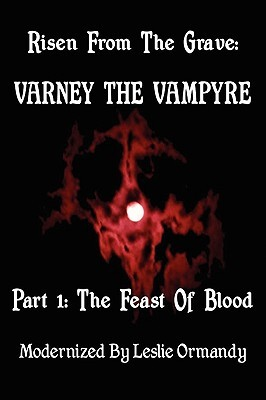 Risen from the Grave: Varney the Vampyre Part 1: The Feast of Blood