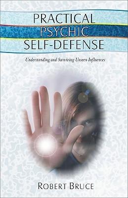Practical Psychic Self-Defense by Robert Bruce
