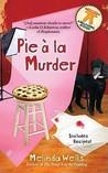 Pie A la Murder (A Della Cooks Mystery #4)