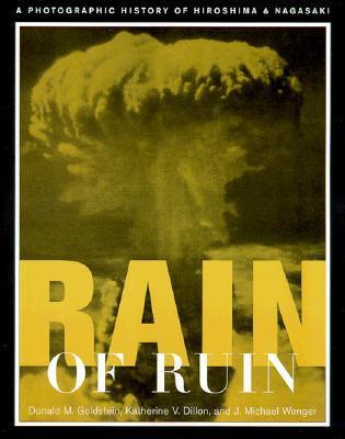 Rain of Ruin: A Photographic History of Hiroshima and Nagasaki