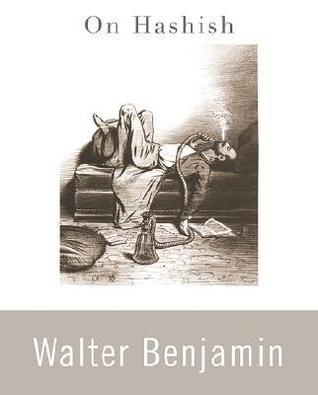 On Hashish by Walter Benjamin