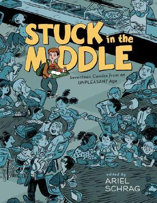 Stuck in the Middle by Ariel Schrag
