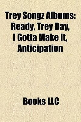 Trey Songz Albums: Ready, Trey Day, I Gotta Make It, Anticipation