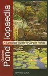 Garden Pondlopaedia: A Complete Guide to Garden Ponds