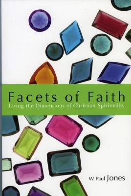 Facets of Faith: Living the Dimentions of Christian Spirituality