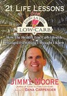 21 Life Lessons From Livin' La Vida Low Carb: How The Healthy Low Carb Lifestyle Changed Everything I Thought I Knew