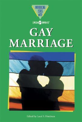 Gay Marriage by Lauri S. Friedman