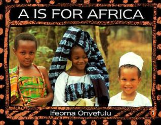 """""""A"""" Is for Africa by Ifeoma Onyefulu"""