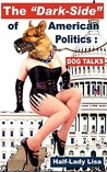 The Dark-Side of American Politics