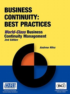 Business Continuity: Best Practices - World-Class Business Continuity Managemen