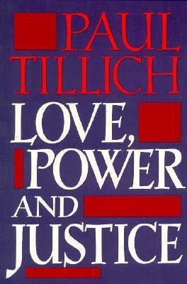 Love, Power and Justice: Ontological Analysis & Ethical Applications