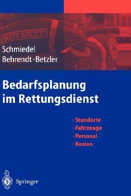 Bedarfsplanung Im Rettungsdienst: Standorte - Fahrzeuge - Personal - Kosten